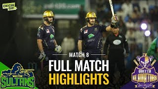 Match 8: Quetta Gladiators vs Multan Sultans | Full Match Highlights