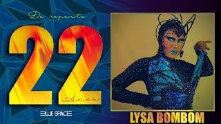 Blue Space Oficial   22 Anos    Lysa Bombom e Ballet  -10.03.18