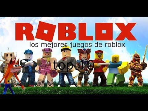 Los Mejores Juegos De Roblox Top 10 2019 Youtube
