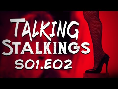 TALKING STALKINGS Episode 2 - Drunk Silk Stalkings Podcast