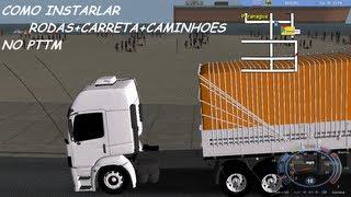 Como instalar Caminhoes+Rodas+Carretas No PTTM