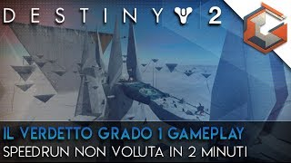 Destiny 2 | Il Verdetto Grado 1 in Meno di 2 Minuti | SpeedRun non voluta