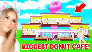 Building The BIGGEST DONUT CAFE And Buying The BIGGEST PENTHOUSE In The Game! (Roblox)