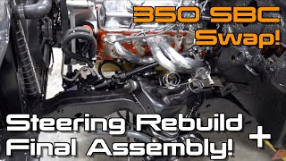 Complete Quick Ratio Steering Overhaul & Final Engine Assembly!  S10 Restomod Ep.10