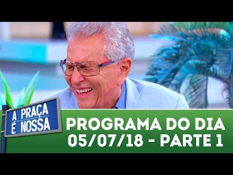 A Praça é Nossa (05/07/18) | Parte 1
