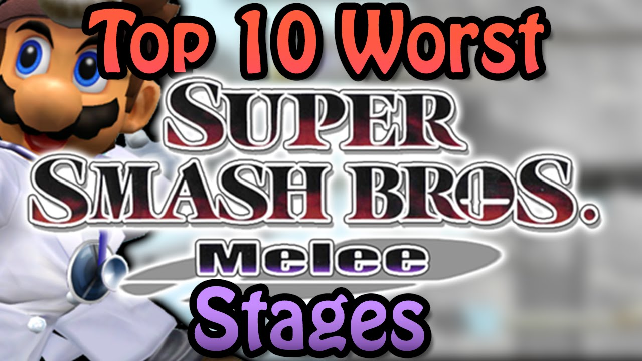 Top 10 Worst Super Smash Bros  Melee Stages (Casual Player Perspective)