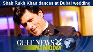 Shah Rukh Khan dances at Dubai wedding - GN Midday Sunday May 12 2013