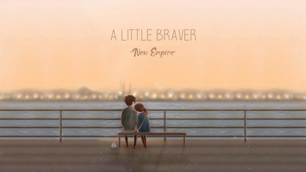 a little braver new empire mp3 free download