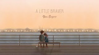 Gambar cover New Empire - A Little Braver(lyric)