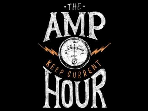 The Amp Hour #329 - Work on it for 10 years