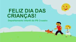 Homenagem pelo dia das Crianças do DI da IPBC