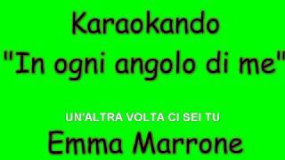 Karaoke Italiano - In ogni angolo di me - Emma Marrone ( Testo )