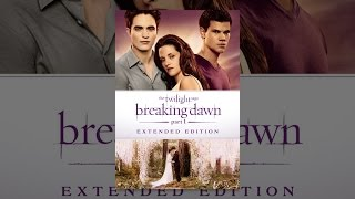 Repeat youtube video The Twilight Saga: Breaking Dawn - Part 1 (Extended Edition)