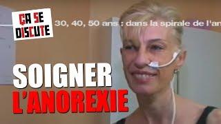 Anorexie : vivre en centre pour se soigner - Ça se discute