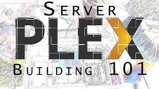 Building a New Plex Media Server: The Basics