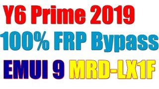 HUAWEI Y6 Prime 2019 Frp Bypass MRD-LX1F EMUI 9.0.1 100% Remove Google Account