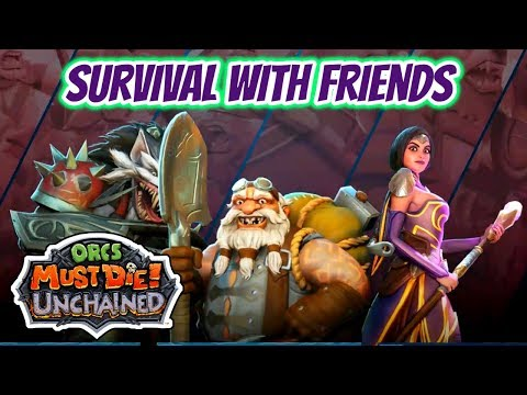 Orcs Must Die! Unchained | Survival With Friends