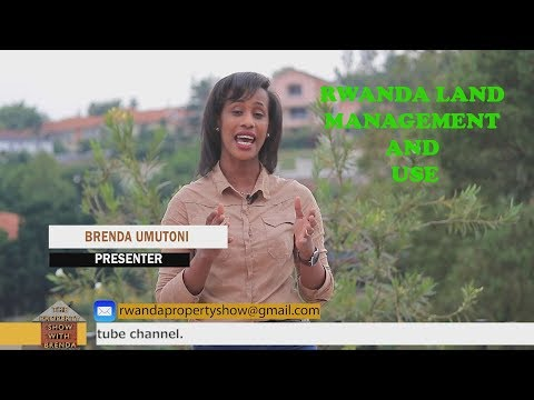 LAND USAGE IN RWANDA (THE PROPERTY SHOW WITH BRENDA EPISODE 10)