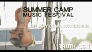The Way Down Wanderers - Truth, Son (Summer Camp Music Festival 2014) [Official Music Video]