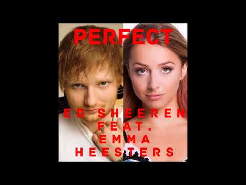 Perfect Duet Remix w/ Ed Sheeran feat Emma Heesters