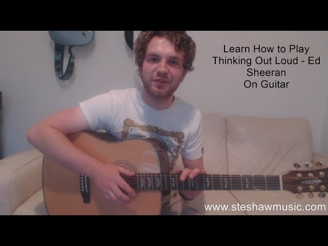 Thinking Out Loud - Ed Sheeran (Guitar Lesson/Tutorial) with Ste Shaw