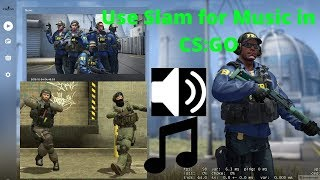 How to Setup and Use Slam for Music in CS:GO
