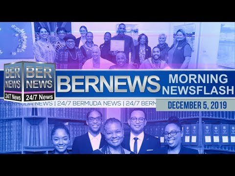 Bermuda Newsflash For Thursday, December 5, 2019