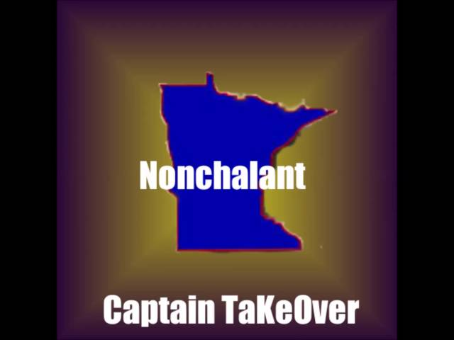 Nonchalant: Captain TaKeOver (Snippet)