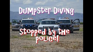 Dumpster Diving ~ Stopped by the Police! Forever Freegan!  Is This Legal?