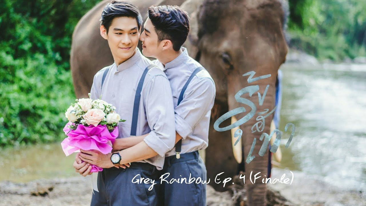 Download Grey Rainbow [รุ้งสีเทา] - Episode 4 THE FINALE - COMPLETE FULL VERSION [English Subtitle]
