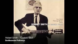 """Hobart Smith - """"Cuckoo Bird"""""""