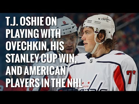 T.J. Oshie on playing with Alex Ovechkin, winning the Stanley Cup, and American players in the NHL