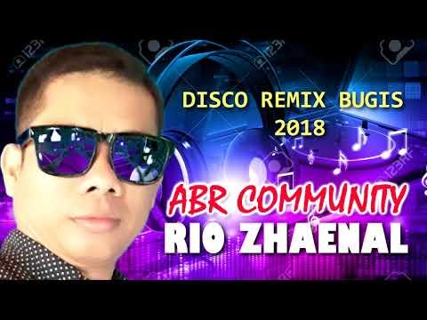 DISCO REMIX BUGIS 2018 (RIO ZHAENAL - ABR Community)