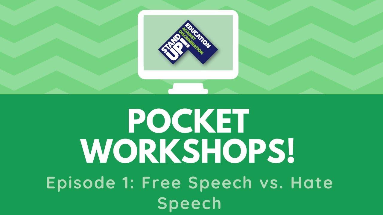 Pocket Workshop (Series 2): Free Speech vs. Hate Speech