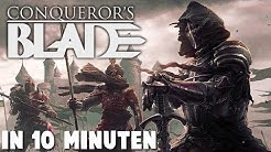 Conqueror's Blade in 10 Minuten!