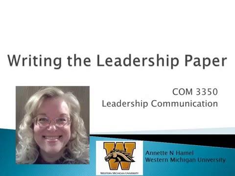 Writing the Leadership Paper - COM 3350
