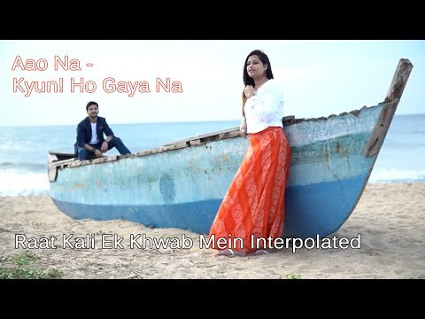 Aao Na - Kyun! Ho Gaya Na & Raat Kali Ek Khwab Mein Interpolated By Surabhi And  Amit Tomer