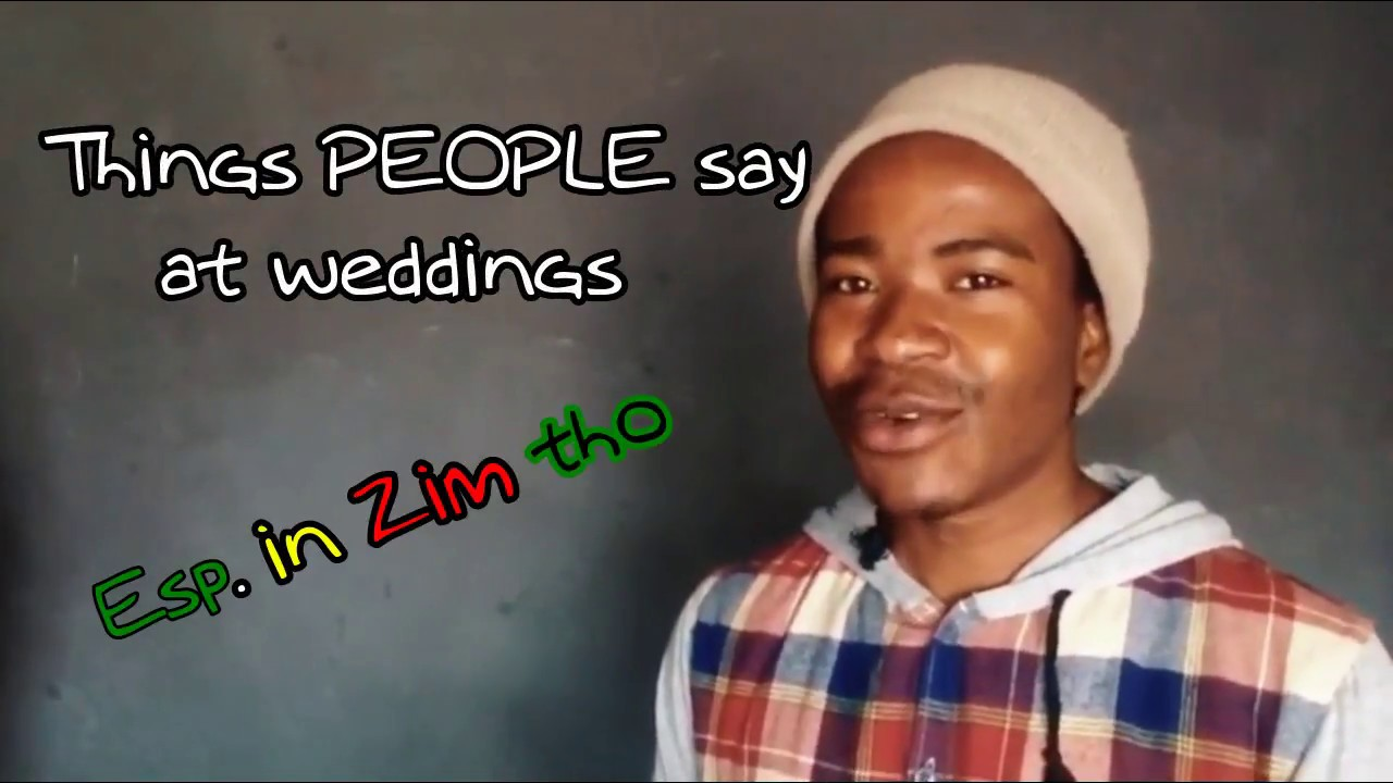 Funny things people say at Zimbabwean weddings.