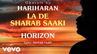 La De Sharab Saaki - Horizon | Hariharan Official Song