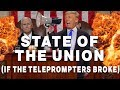 Trump's State of the Union, But If the Teleprompters Broke