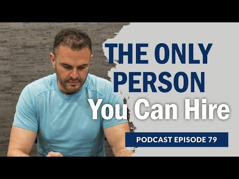 EP 79 The Only Person You Can Hire