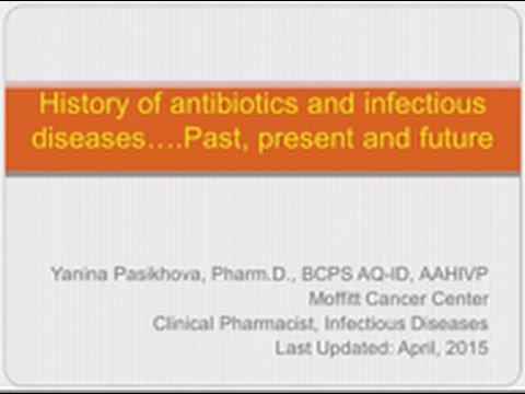 The History of Antibiotics: Past, Present and Future - Yanina Pasikhova, MD