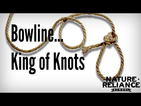 KING of knots - Bowline uses in camping, survival, and homesteading