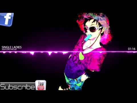 ▶ Nightcore   Single Ladies