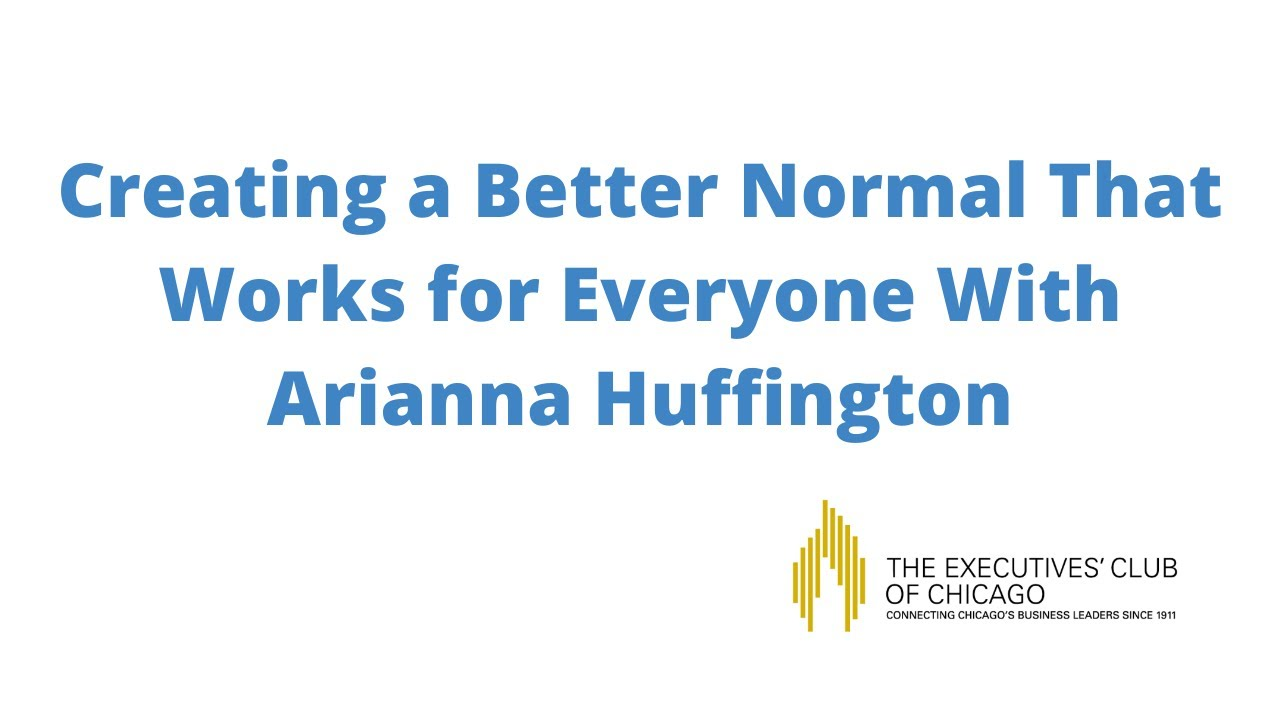 Download Creating a Better Normal That Works for Everyone With Arianna Huffington