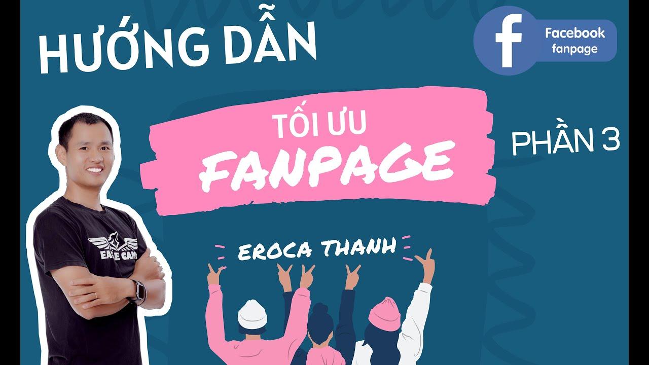 Tối ưu hóa fanpage facebook, SEO fanpage P3| Eroca Thanh