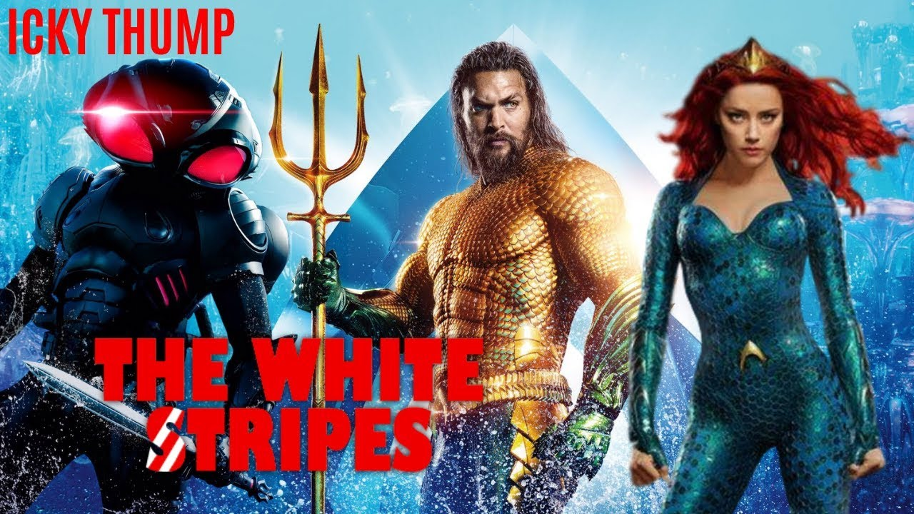 Download Aquaman Tribute: Icky Thump-The White Stripes