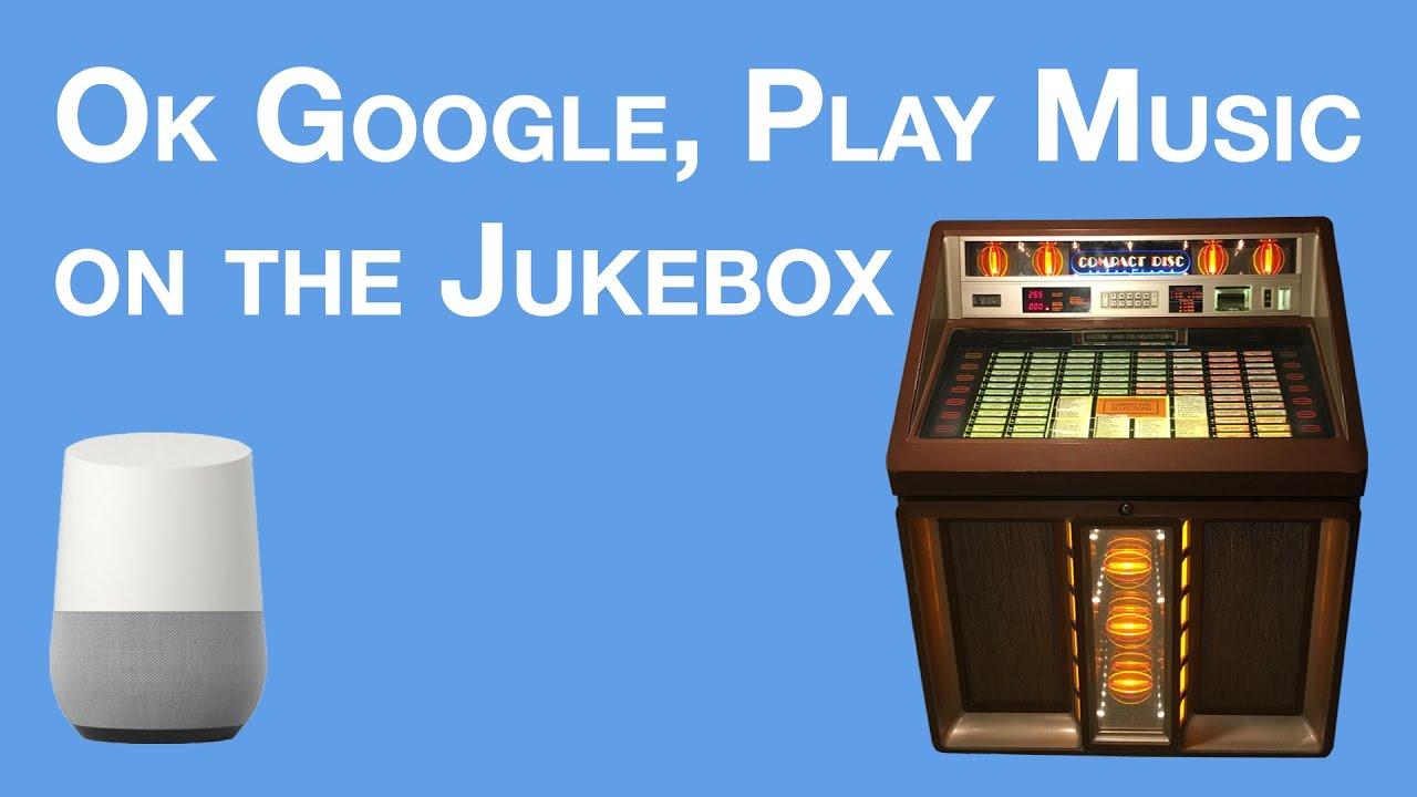 Ok Google Play Music On The Jukebox