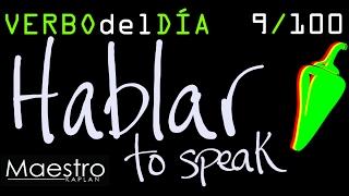Verb of the day     HABLAR – TO SPEAK     9/100