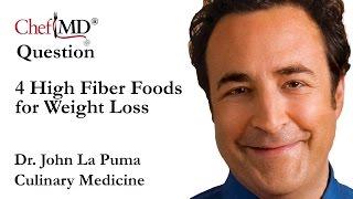 ChefMD Dr. John La Puma: 4 High Fiber Foods for Weight Loss
